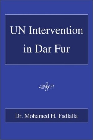 UN Intervention in Dar Fur by Dr. Mohamed H. Fadlalla